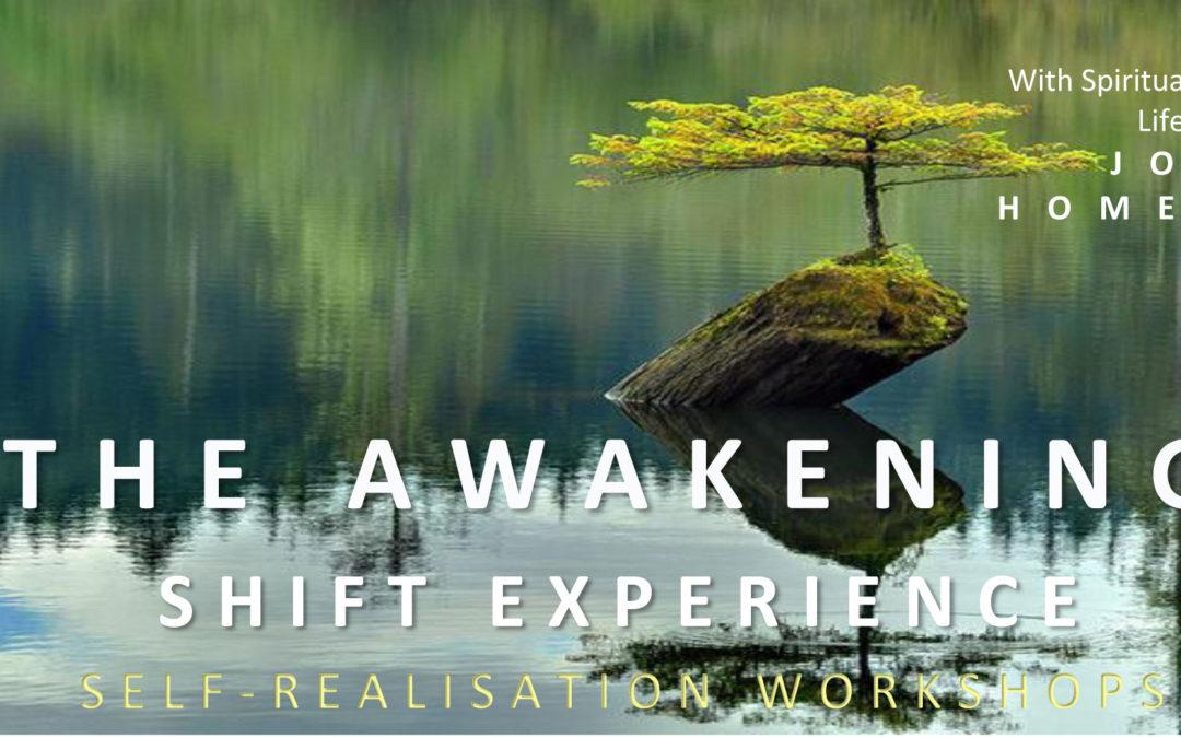 THE AWAKENING SHIFT – (WORKSHOP) – STELLENBOSCH/SOMERSET WEST (R44)